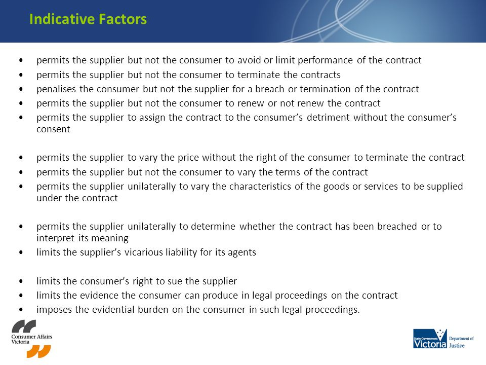 Indicative Factors permits the supplier but not the consumer to avoid or limit performance of the contract permits the supplier but not the consumer t