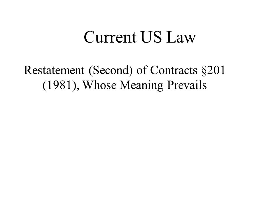 Current US Law Restatement (Second) of Contracts §201 (1981), Whose Meaning Prevails