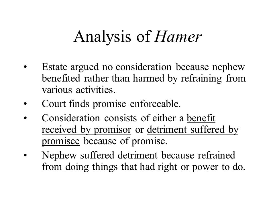 Analysis of Hamer Estate argued no consideration because nephew benefited rather than harmed by refraining from various activities.