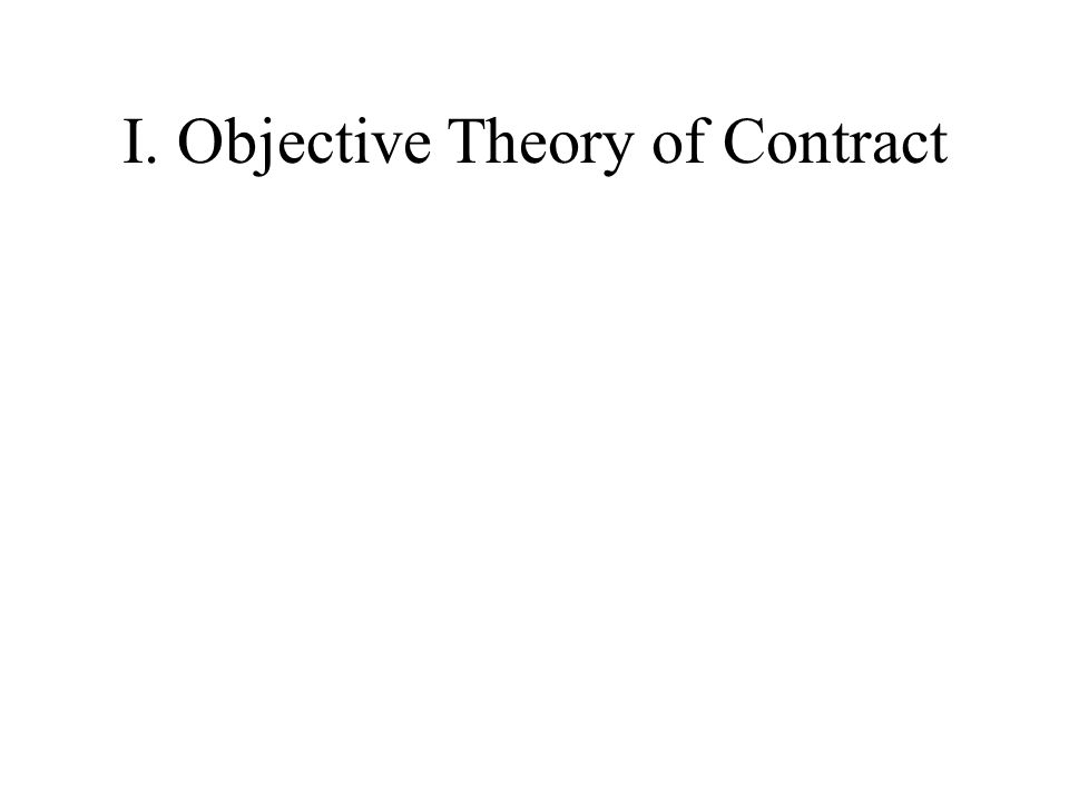 I. Objective Theory of Contract
