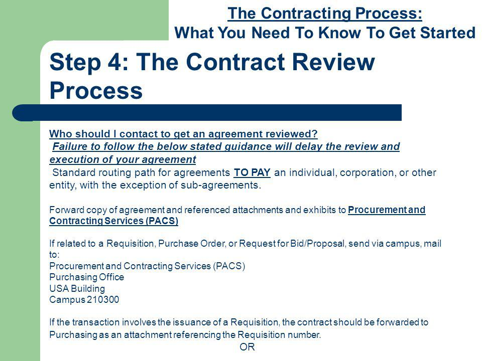 The Contracting Process: What You Need To Know To Get Started Step 4: The Contract Review Process Who should I contact to get an agreement reviewed.