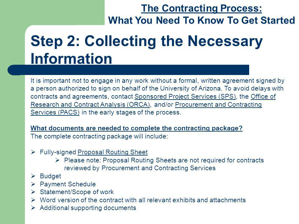 The Contracting Process: What You Need To Know To Get Started Please feel free to contact ORCA at any time with questions or concerns regarding your contractual relationships with organizations outside of the University.