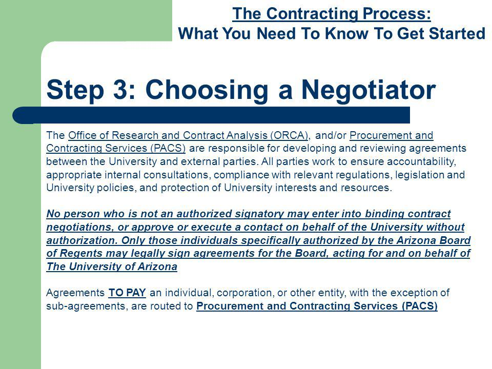 The Contracting Process: What You Need To Know To Get Started Step 4: The Contract Review Process, Continued If the award instrument requires University signature, or if specific terms or conditions are involved (e.g., contracts, clinical trials, some purchase orders), Sponsored Project Services will first send a copy of the agreement to the principal investigator for review and approval of terms, particularly budget, scope of work, effective dates, and reporting requirements.
