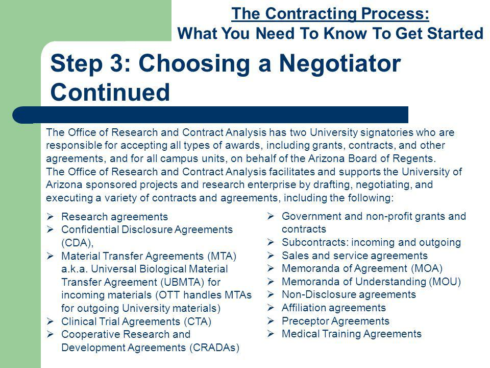 The Contracting Process: What You Need To Know To Get Started Step 4: The Contract Review Process, Continued Prohibited or Problematic Provisions, Continued Confidential Information and the Arizona Public Records Laws: Once fully executed, a University contract cannot be considered confidential information.