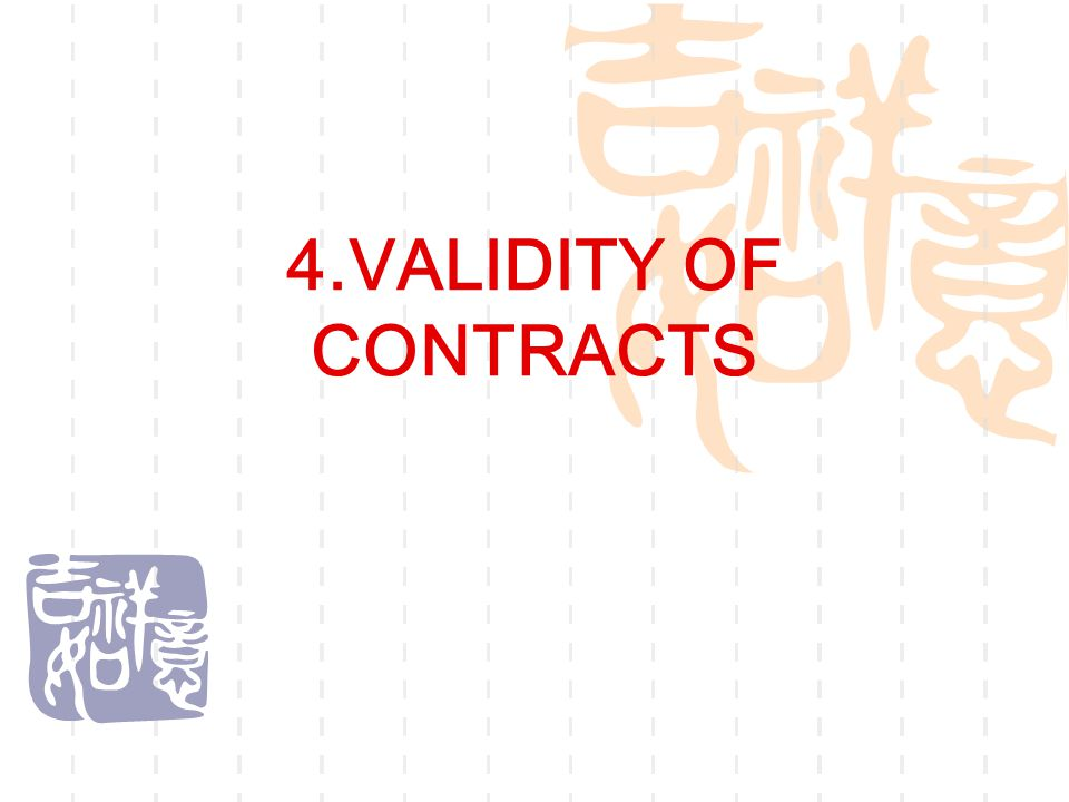 4.VALIDITY OF CONTRACTS