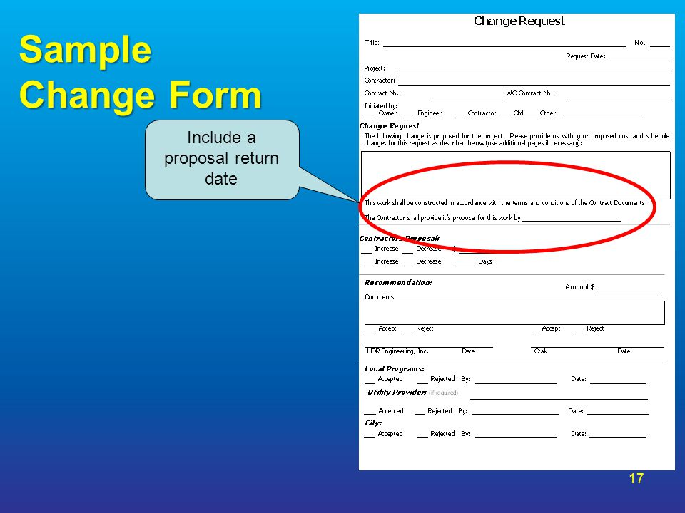 Sample Change Form 17 Include a proposal return date