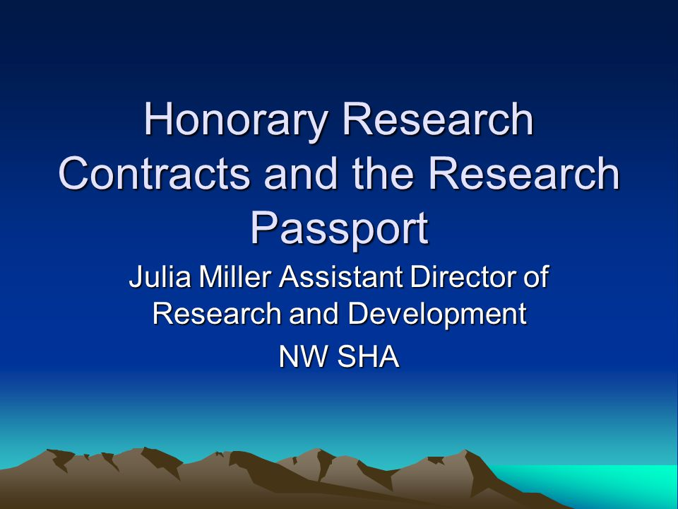 Honorary Research Contracts and the Research Passport Julia Miller Assistant Director of Research and Development NW SHA