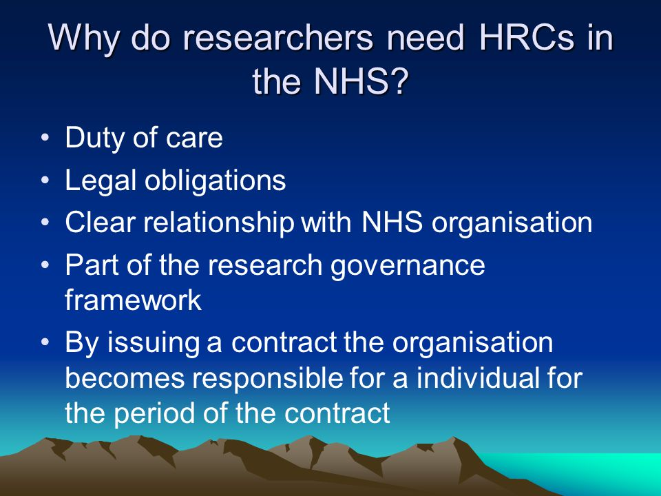 Type of contract Substantive –Legal contract with defined roles and responsibilities –Employers vicariously (on behalf of another) liable for negligent acts of employees –Malpractice handled by CNST (Trust) or employing organisation Honorary –Working without remuneration for benefit of organisation –Clarifying and confirming accountability to the NHS –H Employer vicariously liable for actions while working for the honorary employer