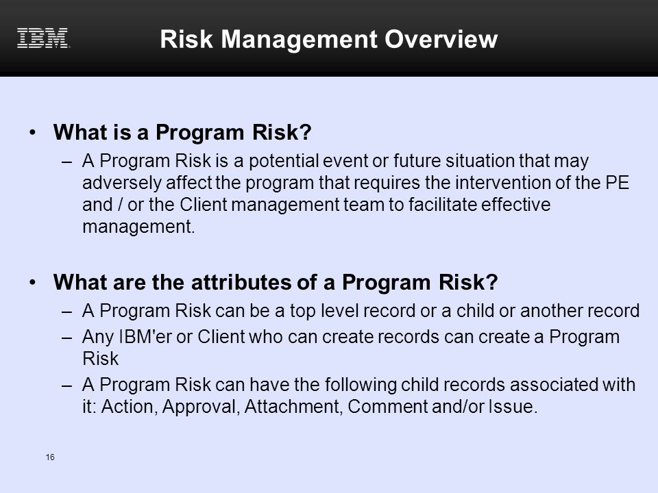 16 Risk Management Overview What is a Program Risk.