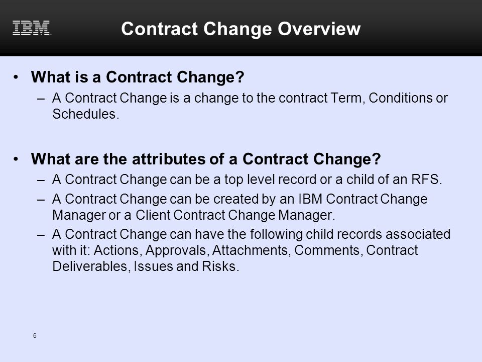 6 Contract Change Overview What is a Contract Change.