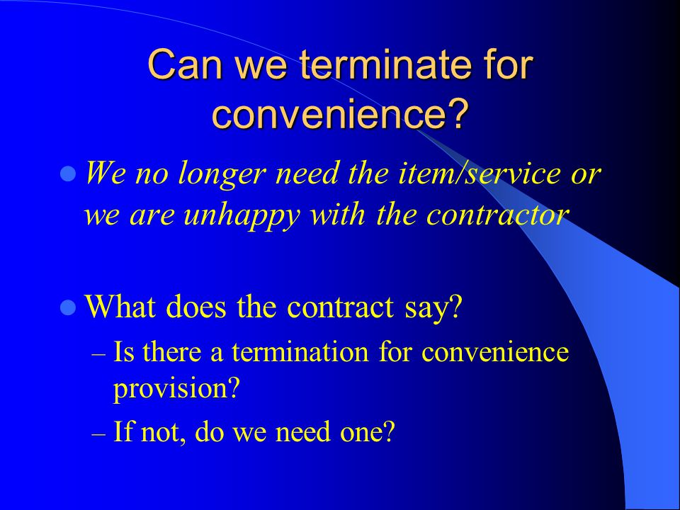 Can we terminate for convenience.