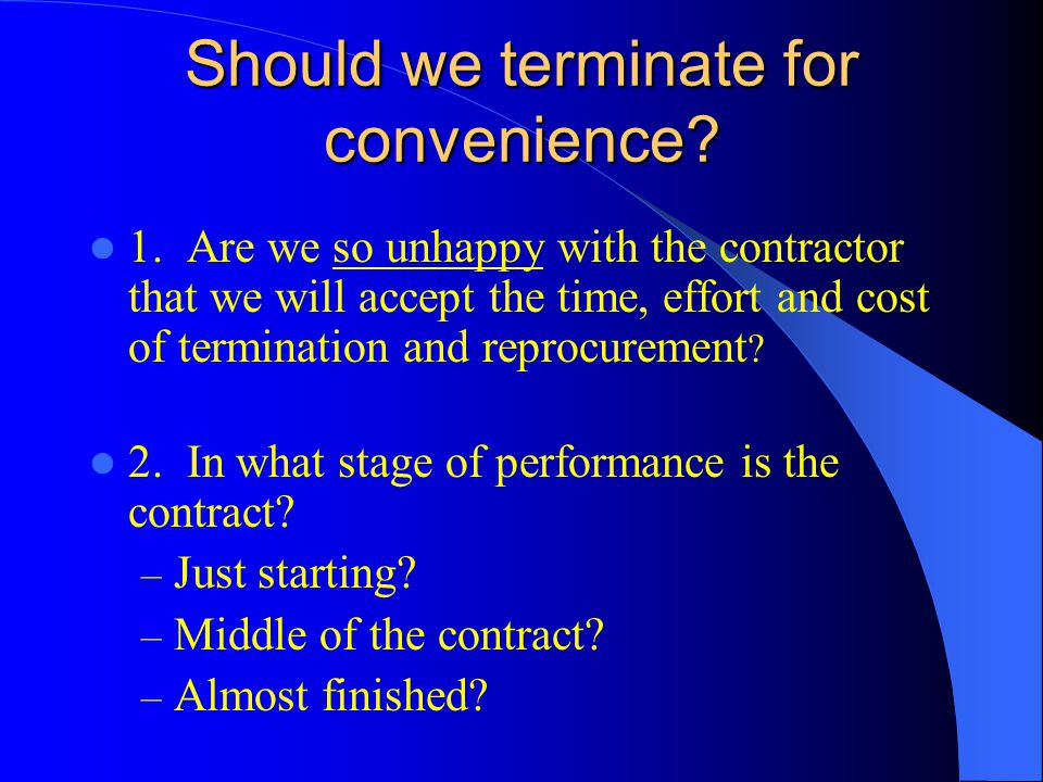 Should we terminate for convenience. 1.