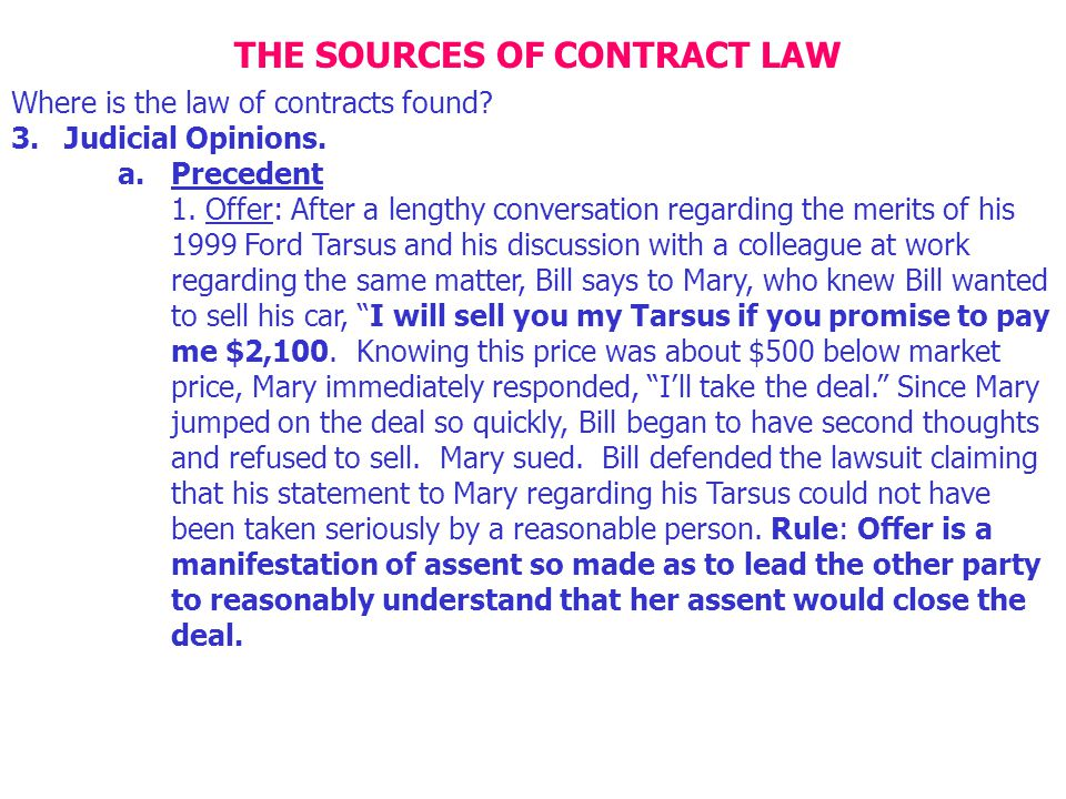 THE SOURCES OF CONTRACT LAW Where is the law of contracts found.