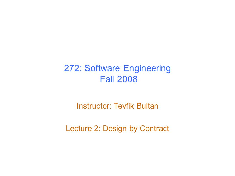 jContractor: A Design-by-Contract Tool for Java jContractor is a design by contract tool for Java –http://jcontractor.sourceforge.net/ –Developed here at UCSB by Murat Karaorman References: –jContractor Crash Course, Parker Abercrombie, http://jcontractor.sourceforge.net/doc/crashcourse.html –jContractor: Bytecode instrumentation techniques for implementing design by contract in Java. In Proceedings of Second Workshop on Runtime Verification, RV 02.