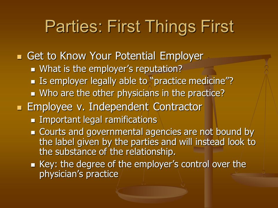 Parties: First Things First Get to Know Your Potential Employer Get to Know Your Potential Employer What is the employers reputation.
