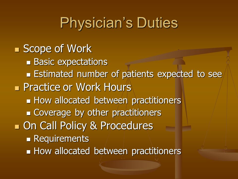 Physicians Duties Scope of Work Scope of Work Basic expectations Basic expectations Estimated number of patients expected to see Estimated number of p