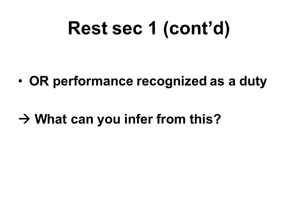 Rest sec 1 (contd) OR performance recognized as a duty What can you infer from this