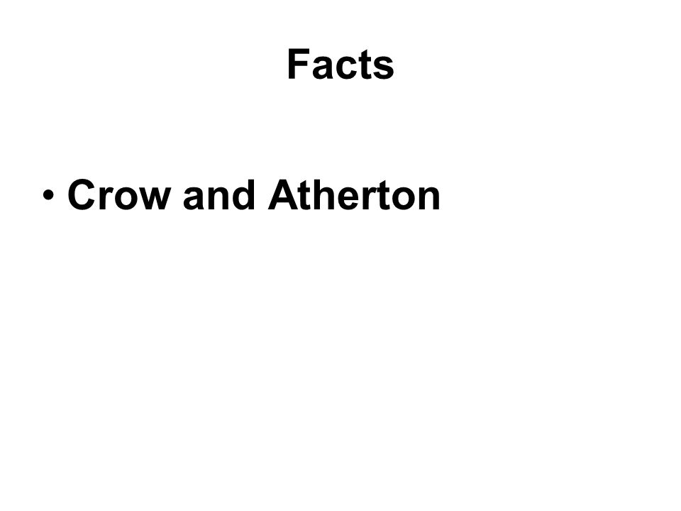 Facts Crow and Atherton