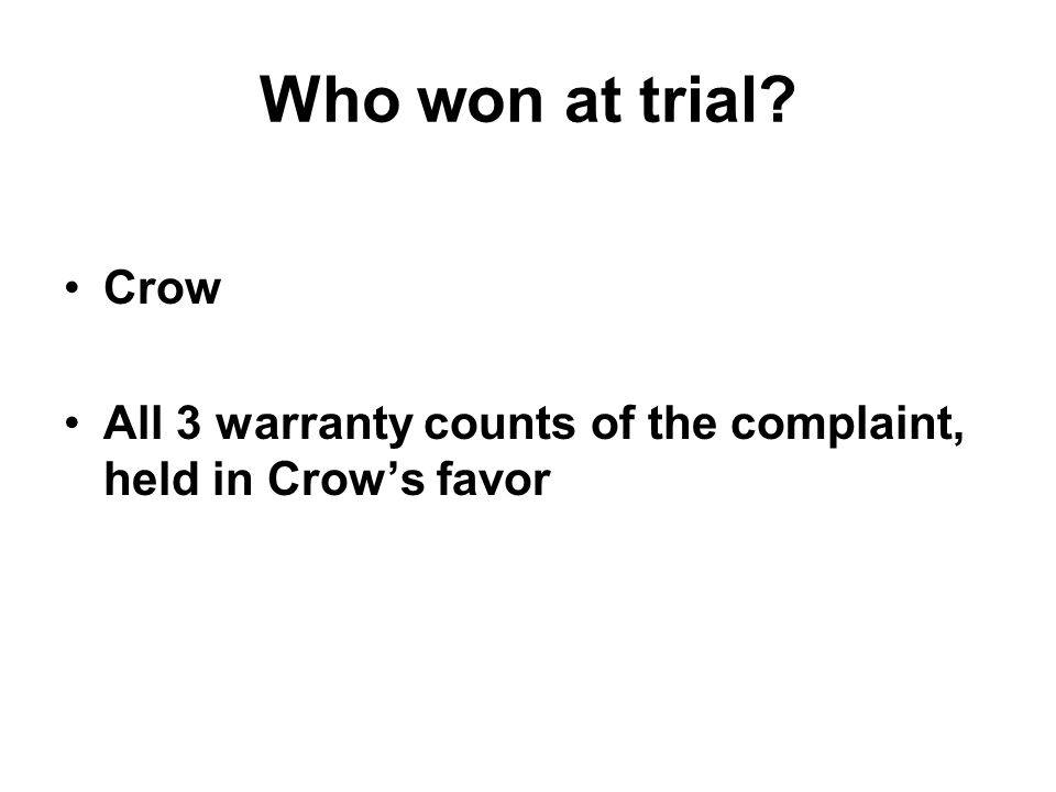 Crow All 3 warranty counts of the complaint, held in Crows favor