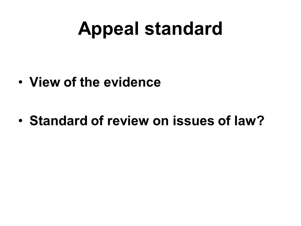 Appeal standard View of the evidence Standard of review on issues of law