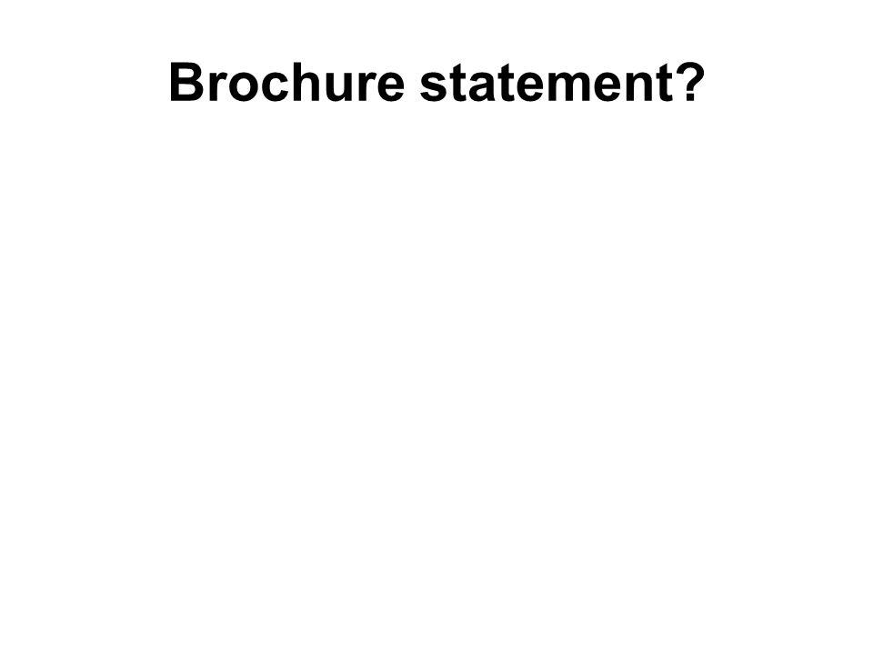 Brochure statement?