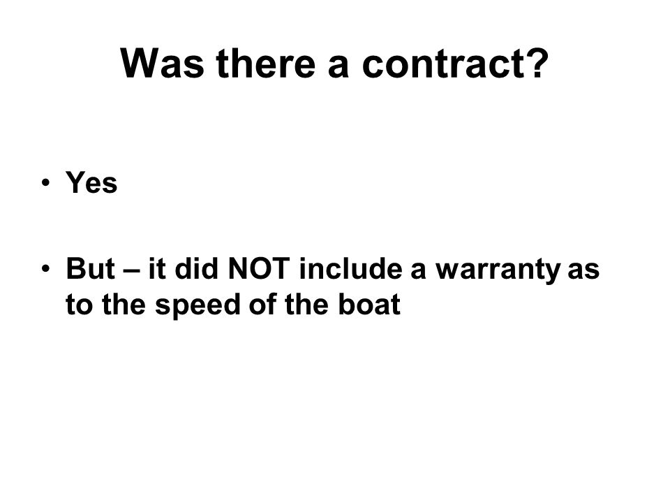 Yes But – it did NOT include a warranty as to the speed of the boat