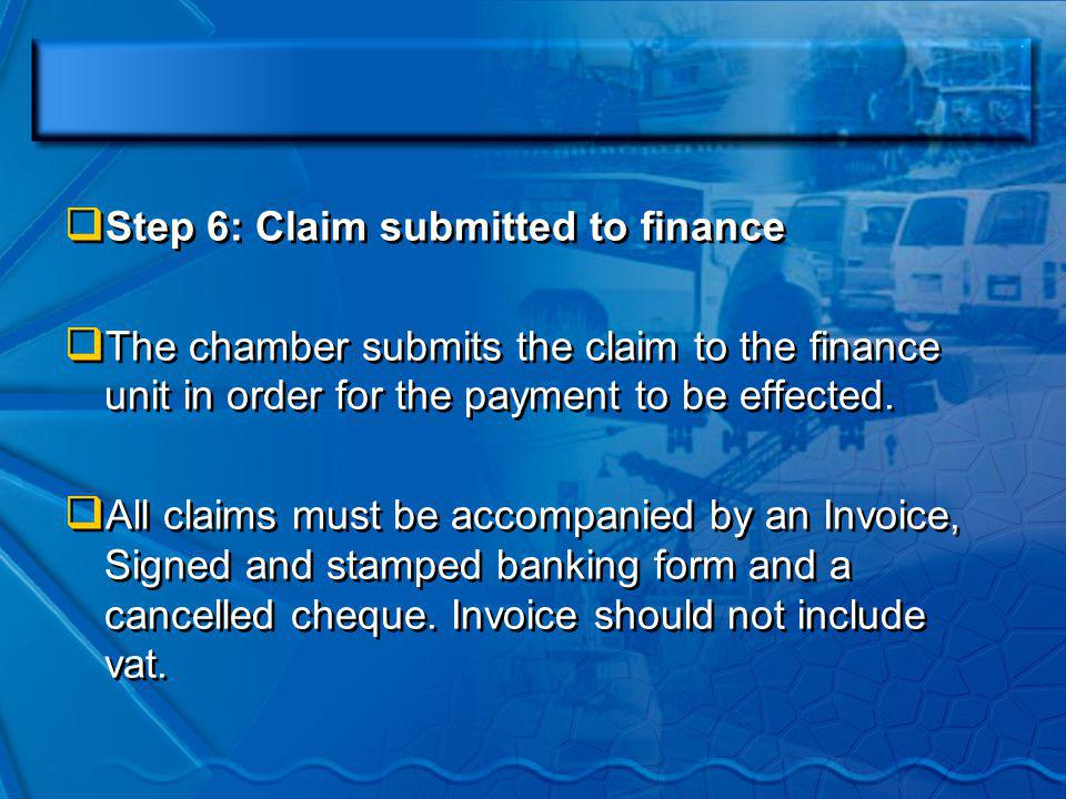 Step 3: ETDP verifies claim All documents are verified & claim is signed off if everything is in place then claim is submitted to the Executive Officer.
