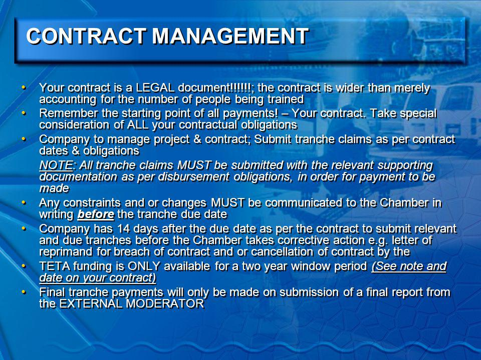 CONTRACT MANAGEMENT Contract Obligations & Disbursement Requirements Receipt of contract by Employer Contract must be signed by the designated signatory of the Company – Chamber requests details of the signatory to the contract to also be submitted e.g.