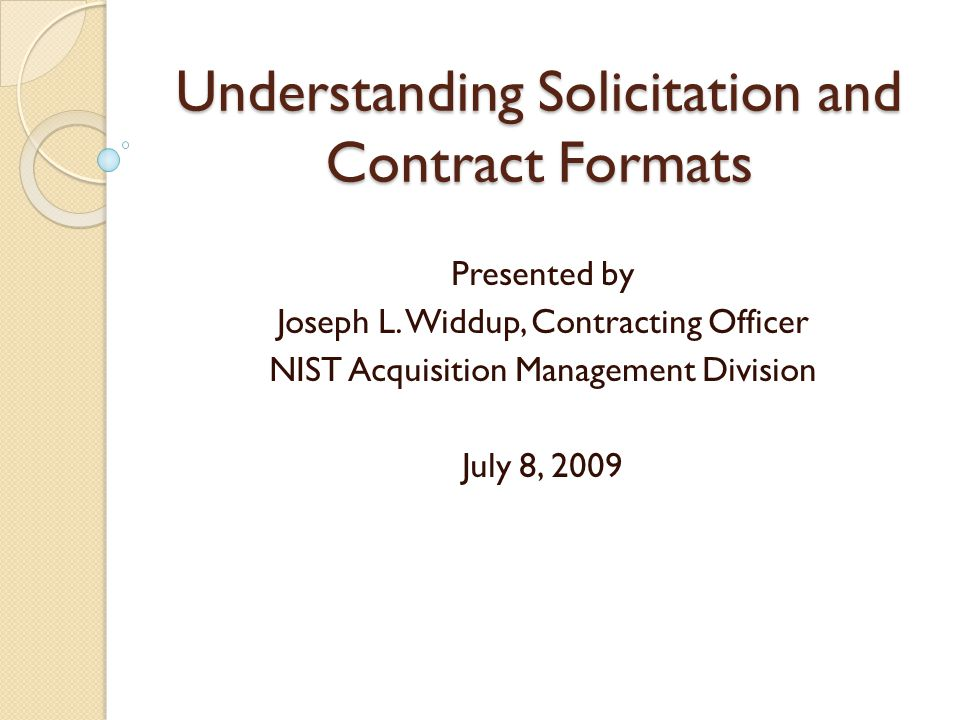 Understanding Solicitation and Contract Formats Presented by Joseph L.