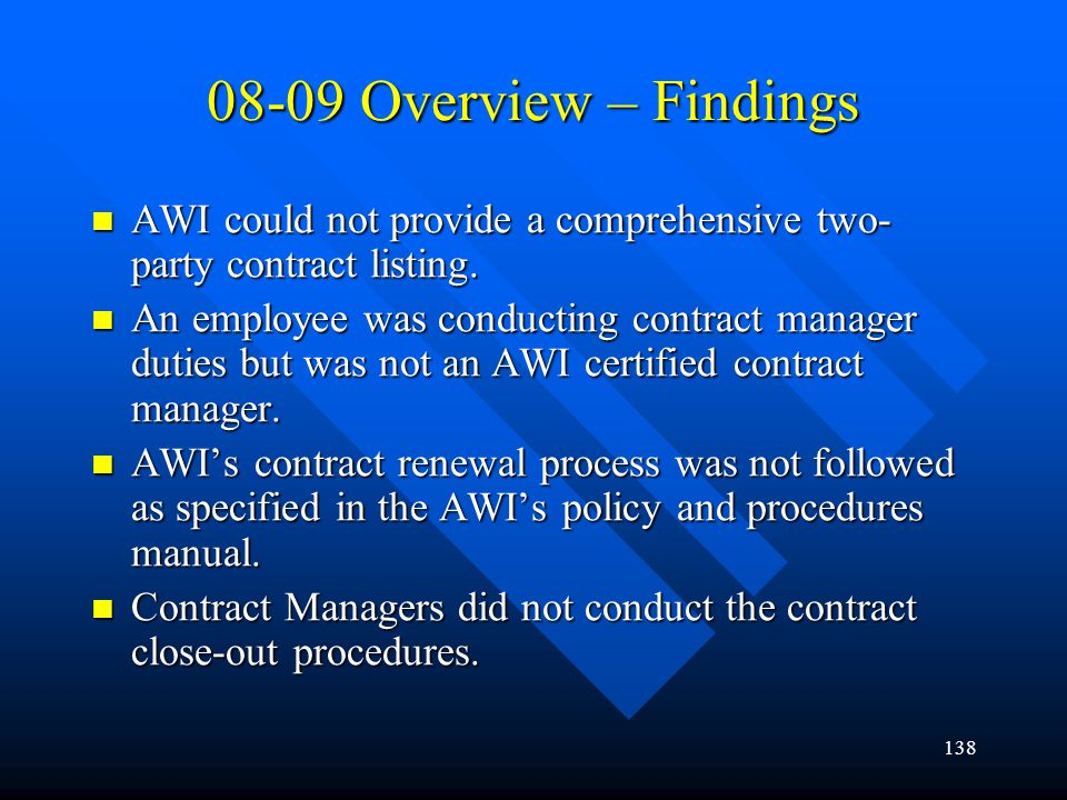 138 08-09 Overview – Findings AWI could not provide a comprehensive two- party contract listing. AWI could not provide a comprehensive two- party cont