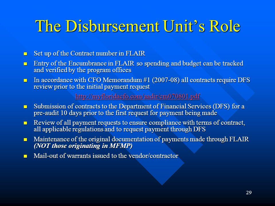 29 The Disbursement Units Role Set up of the Contract number in FLAIR Set up of the Contract number in FLAIR Entry of the Encumbrance in FLAIR so spen