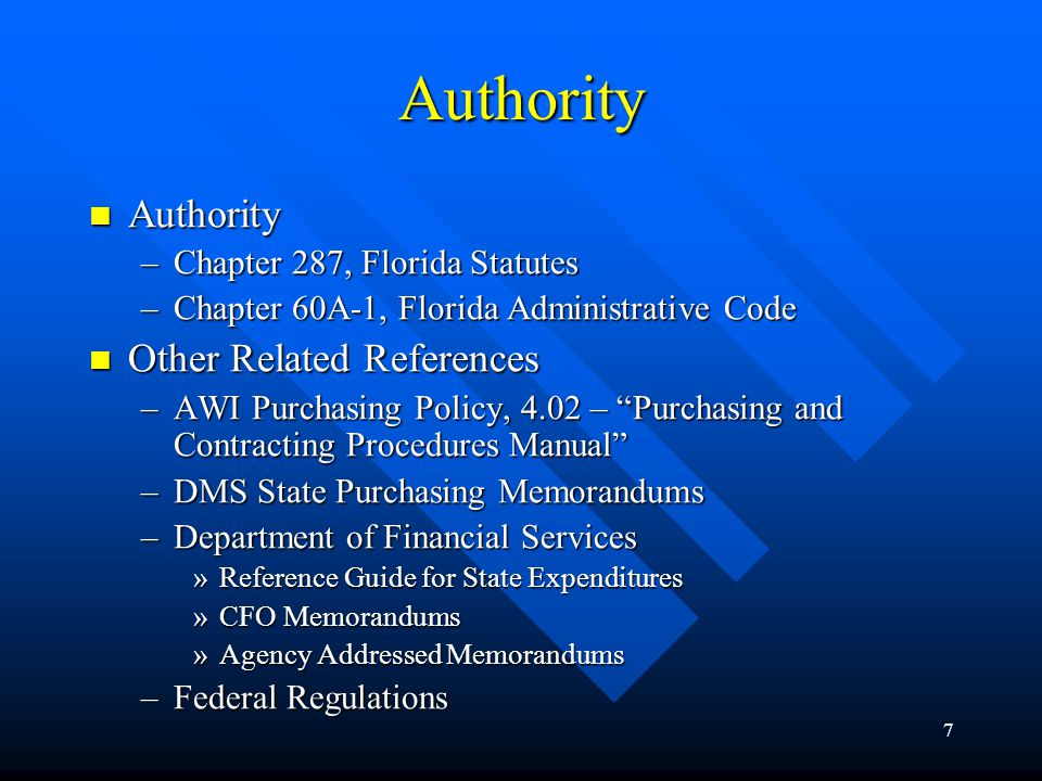 7 Authority Authority Authority –Chapter 287, Florida Statutes –Chapter 60A-1, Florida Administrative Code Other Related References Other Related Refe