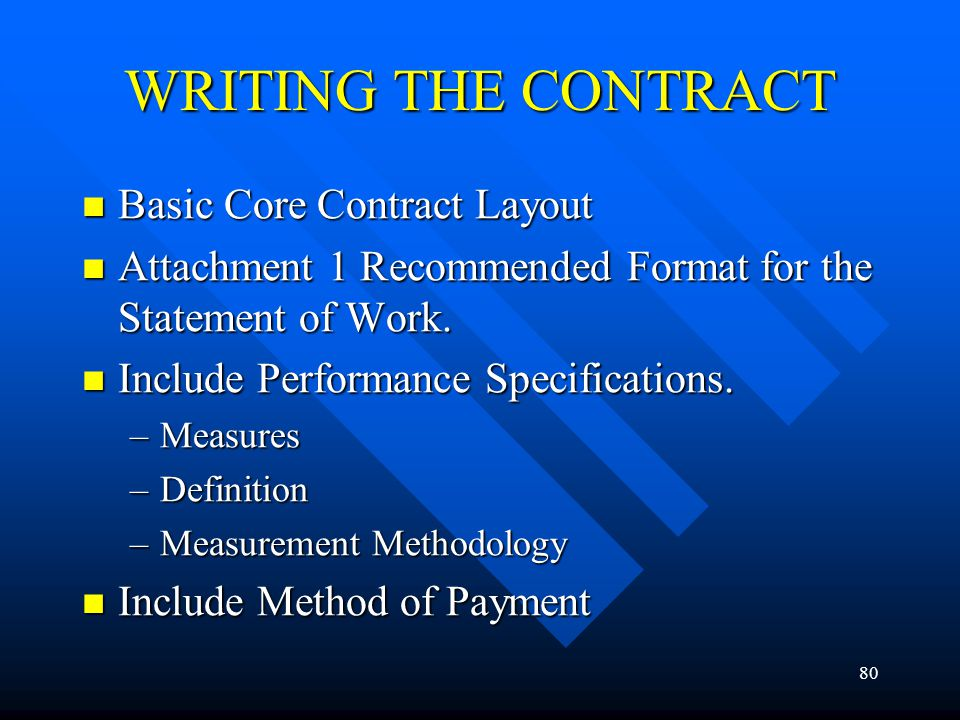 80 WRITING THE CONTRACT Basic Core Contract Layout Basic Core Contract Layout Attachment 1 Recommended Format for the Statement of Work. Attachment 1