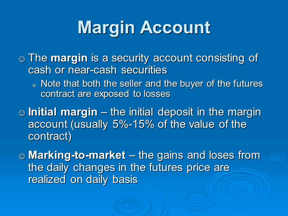 Margin Account The margin is a security account consisting of cash or near-cash securities The margin is a security account consisting of cash or near