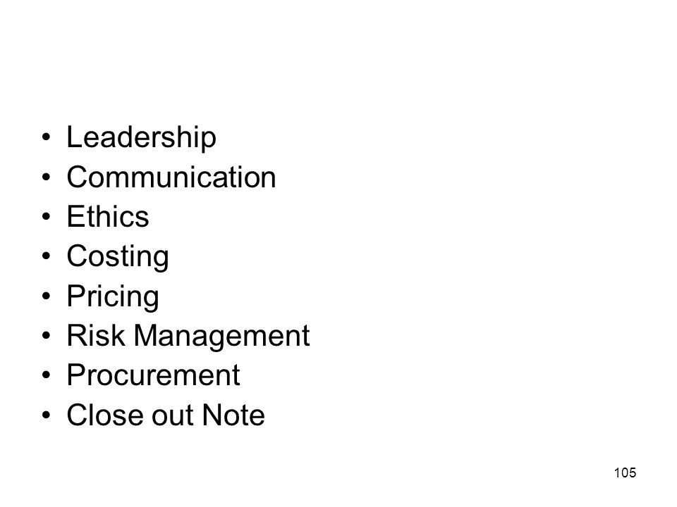105 Leadership Communication Ethics Costing Pricing Risk Management Procurement Close out Note