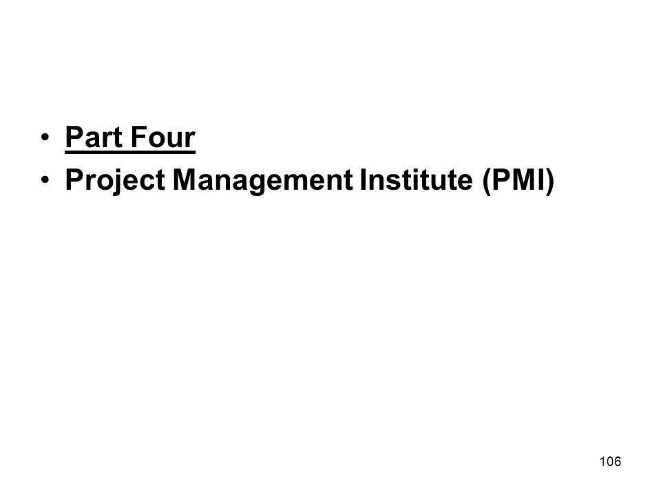 106 Part Four Project Management Institute (PMI)