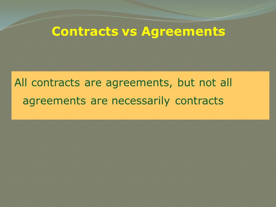 Essentials of a Valid Contract o Offer and Acceptance o Intention to create legal relationship o Lawful consideration o Capacity of parties-Competency o Free and genuine consent o Lawful object o Agreement not declared void o Certainty and possibility of performance o Legal formalities