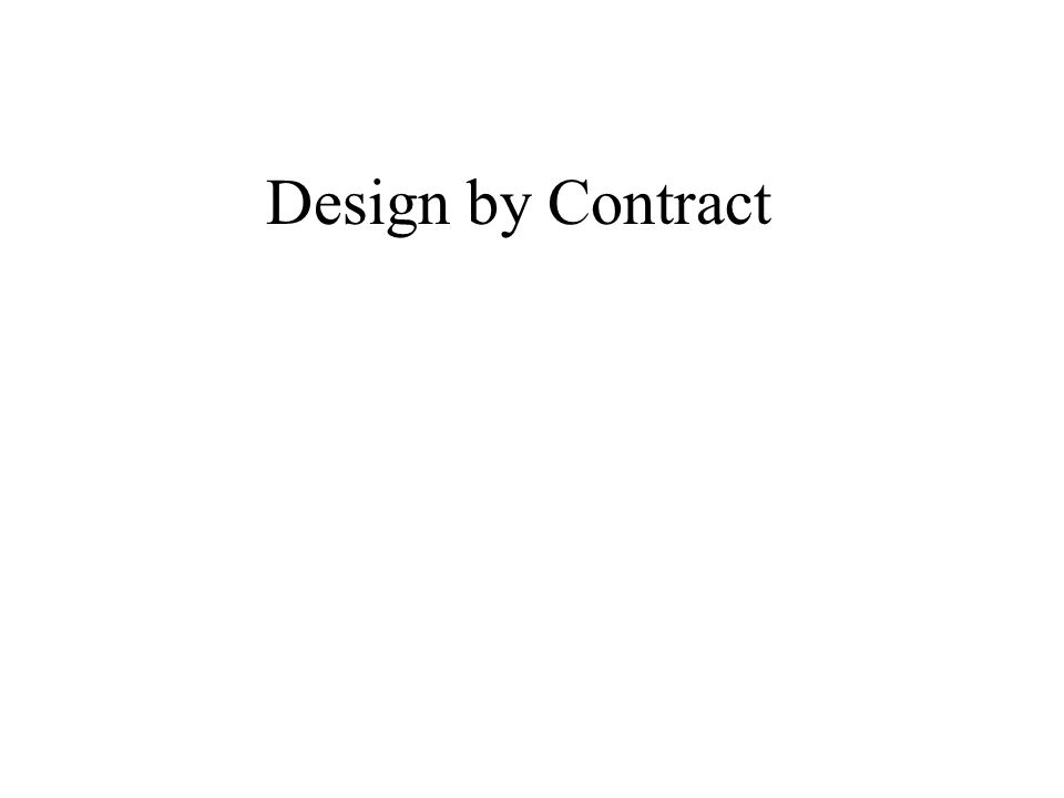 Design by contract is the process of developing software based on the notion of contracts between objects, which are expressed as assertions.