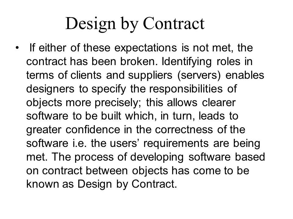 Client/Server In a system using Design By Contract what is the relevance of invariant, pre-conditions and post-conditions to: The client object which uses an operation.
