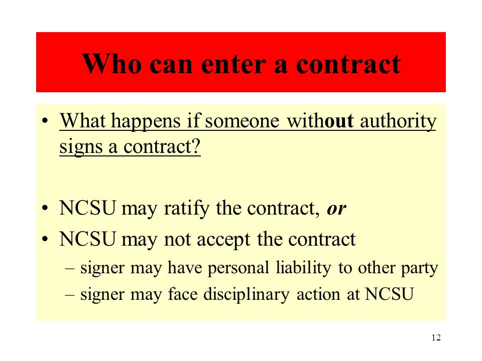 12 Who can enter a contract What happens if someone without authority signs a contract.