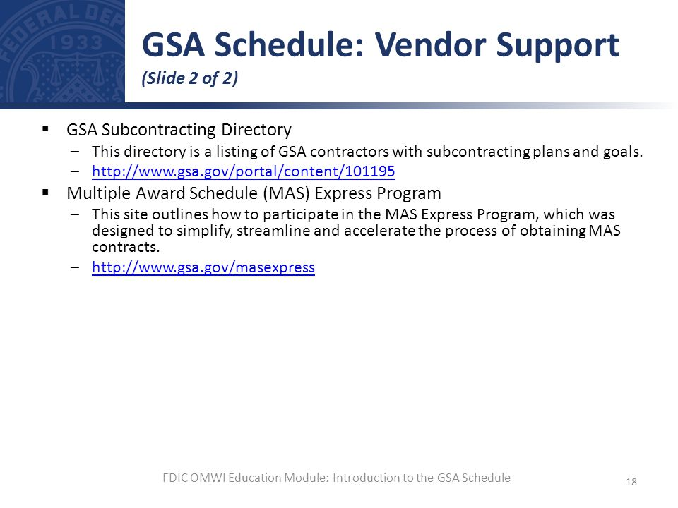GSA Subcontracting Directory –This directory is a listing of GSA contractors with subcontracting plans and goals. –http://www.gsa.gov/portal/content/1