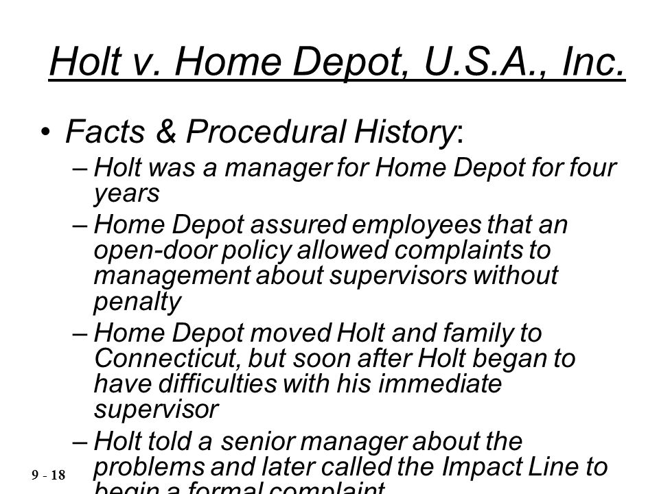 Holt v. Home Depot, U.S.A., Inc. Facts & Procedural History: –Holt was a manager for Home Depot for four years –Home Depot assured employees that an o