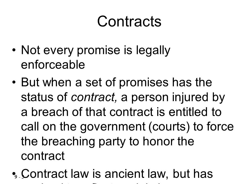Not every promise is legally enforceable But when a set of promises has the status of contract, a person injured by a breach of that contract is entit