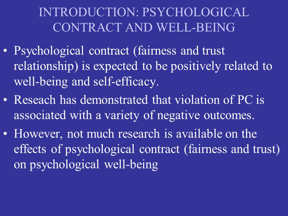 INTRODUCTION: PSYCHOLOGICAL CONTRACT AND WELL-BEING Psychological contract (fairness and trust relationship) is expected to be positively related to well-being and self-efficacy.