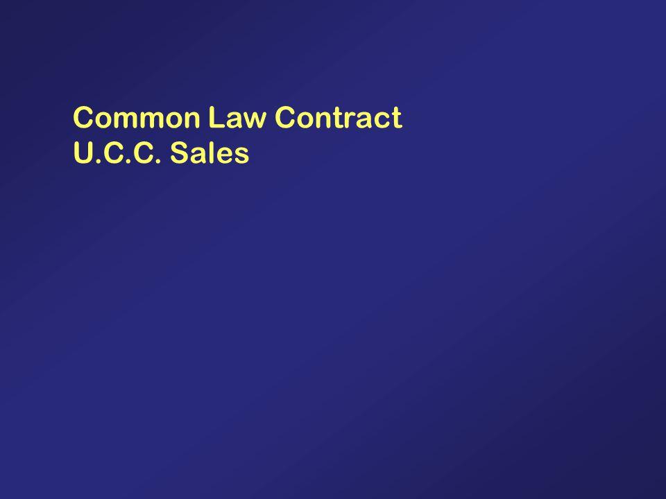 Common Law Contract U.C.C. Sales