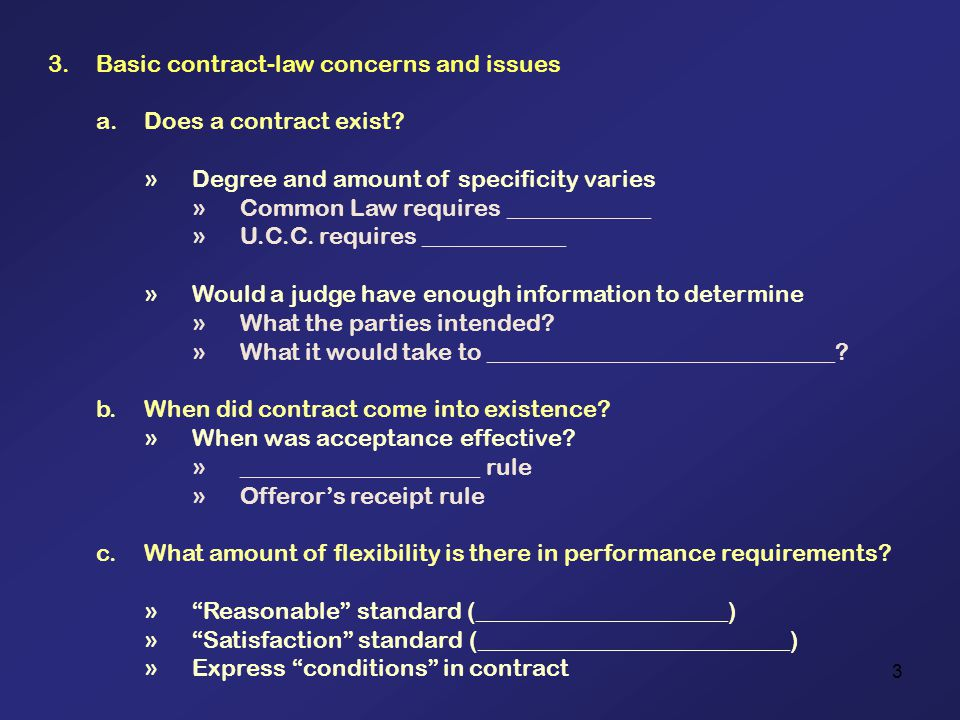 3 3.Basic contract-law concerns and issues a.Does a contract exist.