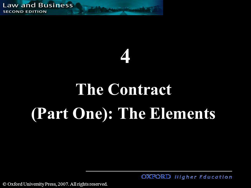 © Oxford University Press, 2007. All rights reserved. 4 The Contract (Part One): The Elements