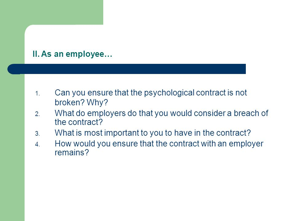II. As an employee… 1. Can you ensure that the psychological contract is not broken.