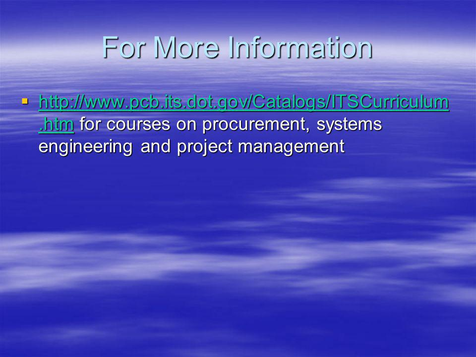 Key to a Successful Procurement Procurement approach is dependent on project type and agency capabilities Procurement approach is dependent on project type and agency capabilities Weve always done it that way is not a good excuse Weve always done it that way is not a good excuse The right procurement approach may not guarantee success, but the wrong approach will guarantee failure The right procurement approach may not guarantee success, but the wrong approach will guarantee failure