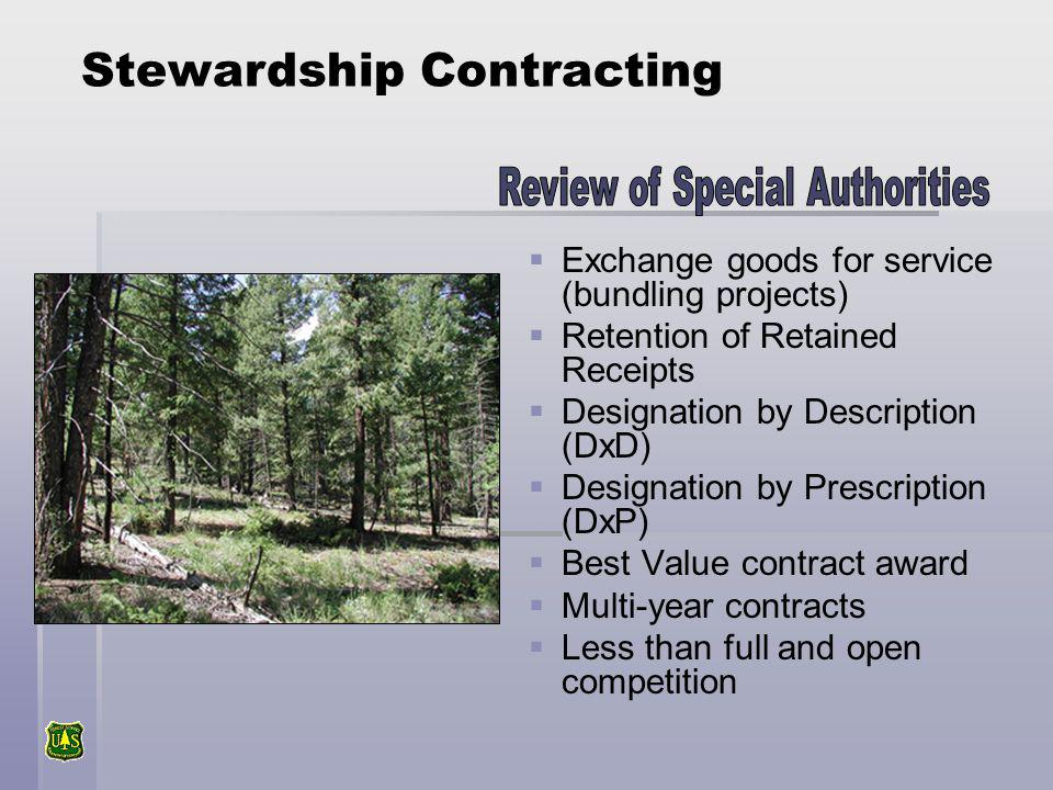 Exchange goods for service (bundling projects) Retention of Retained Receipts Designation by Description (DxD) Designation by Prescription (DxP) Best Value contract award Multi-year contracts Less than full and open competition Stewardship Contracting